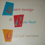 Original Mirrors - Heart-Twango & Raw-Beat