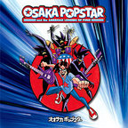 Osaka Popstar And The American Legends Of Punk - s/t