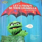 Oscar The Grouch - Let A Frown Be Your Umbrella