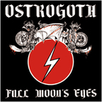 Ostrogoth - Full Moon's Eyes