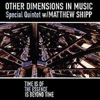 Other Dimensions In Music · Special Quintet - Time Is Of The Essence Is Beyond Time