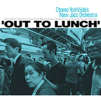 Otomo Yoshihide's New Jazz Orchestra - Out To Lunch