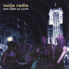 Ouija Radio - Last Night On Earth