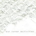 Our Lunar Activities - She Cried