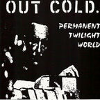 Out Cold. - Permanent Twilight World