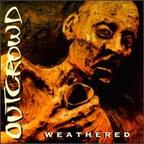 Outcrowd - Weathered