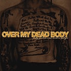 Over My Dead Body - Rusty Medals And Broken Badges
