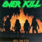Overkill (US 2) - Feel The Fire