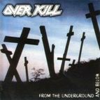 Overkill (US 2) - From The Underground And Below