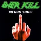 Overkill (US 2) - Fuck You