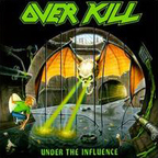 Overkill (US 2) - Under The Influence