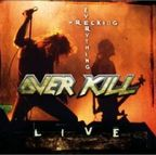 Overkill (US 2) - Wrecking Everything · Live
