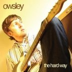 Owsley - The Hard Way