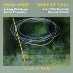 Pago Libre - Wake Up Call · Live In Italy