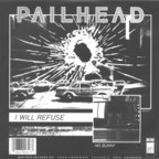Pailhead - I Will Refuse
