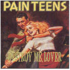 Pain Teens - Destroy Me, Lover