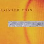 Painted Thin - Still They Die Of Heartbreak