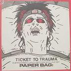Paper Bag - Ticket To Trauma