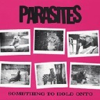Parasites - Something To Hold Onto