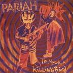 Pariah (US 2) - To Mock A Killingbird