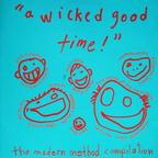 "Pastiche - ""A Wicked Good Time!"" · The Modern Method Compilation"