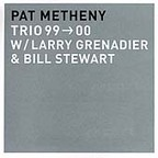 Pat Metheny Trio - 99 → 00