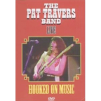 Pat Travers Band - Live · Hooked On Music
