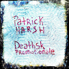 Patrick Harsh - Deathsk Promotionale