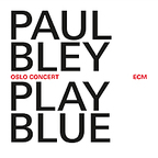 Paul Bley - Play Blue · Oslo Concert