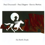 Paul Dunmall - Go Forth Duck