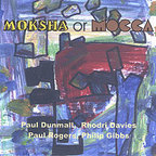 Paul Dunmall - Moksha Or Mocca
