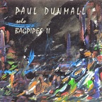 Paul Dunmall - Solo Bagpipes II