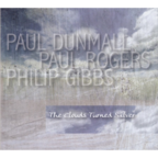 Paul Dunmall - The Clouds Turned Silver