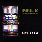 Paul K And The Weathermen - Love Is A Gas