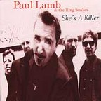Paul Lamb & The King Snakes - She's A Killer
