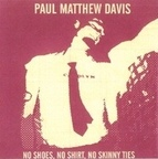 Paul Matthew Davis - No Shoes, No Shirt, No Skinny Ties
