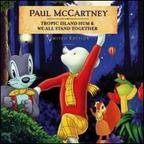 Paul McCartney - Tropic Island Hum & We All Stand Together