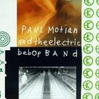 Paul Motian And The Electric Bebop Band - s/t