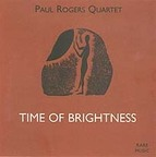 Paul Rogers Quartet - Time Of Brightness