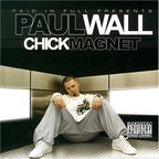 Paul Wall - Chick Magnet
