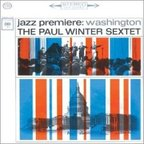 Paul Winter Sextet - Jazz Premiere: Washington