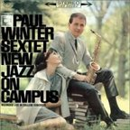 Paul Winter Sextet - New Jazz On Campus