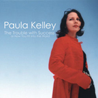 Paula Kelley - The Trouble With Success Or How You Fit Into The World
