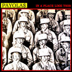 Payola$ - In A Place Like This