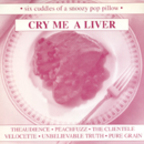Peachfuzz - Cry Me A Liver