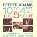 Pepper Adams Quintet - 10 To 4 At The 5 Spot