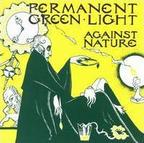 Permanent Green Light - Against Nature