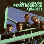Perry Robinson Quartet - Call To The Stars