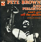 Pete Brown & Piblokto - Can't Get Off The Planet