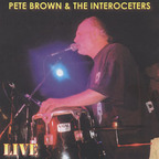 Pete Brown & The Interoceters - Live
